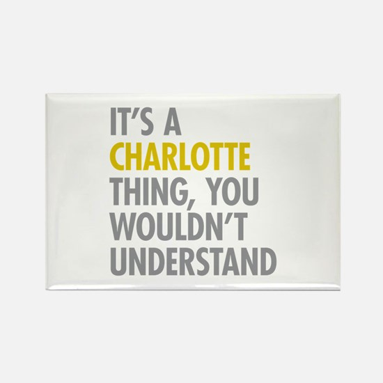 Its A Charlotte Thing Rectangle Magnet