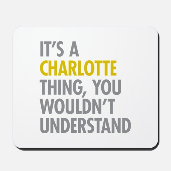 Its A Charlotte Thing Mousepad