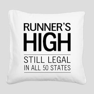 Runners high still legal Square Canvas Pillow