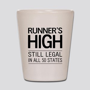 Runners high still legal Shot Glass