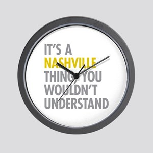 Its A Nashville Thing Wall Clock