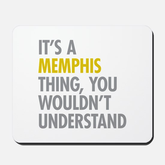 Its A Memphis Thing Mousepad