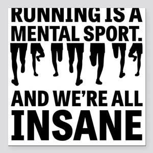 """Running is a mental sport Square Car Magnet 3"""" x 3"""