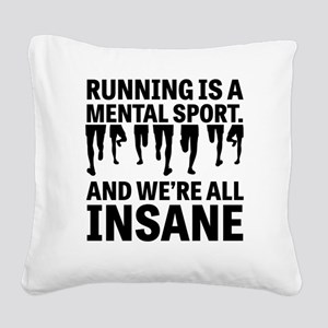 Running is a mental sport Square Canvas Pillow