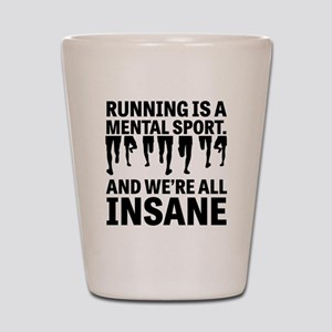 Running is a mental sport Shot Glass