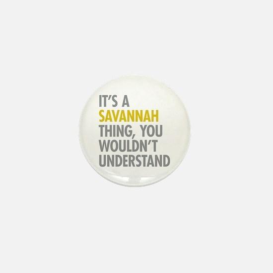 Its A Savannah Thing Mini Button