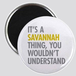 Its A Savannah Thing Magnet