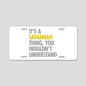 Its A Savannah Thing Aluminum License Plate