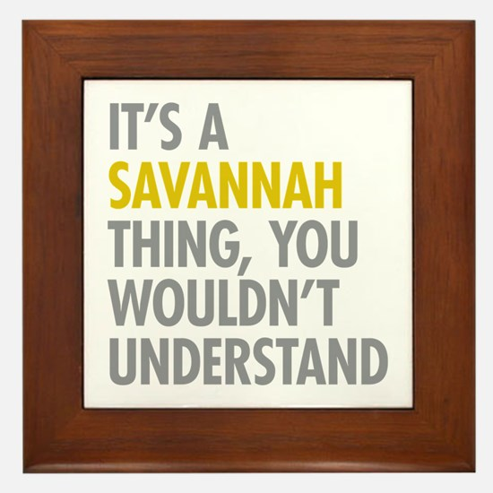 Its A Savannah Thing Framed Tile