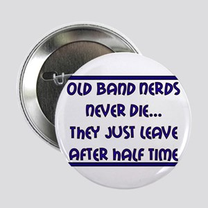 Old Band Nerds Never Die Button