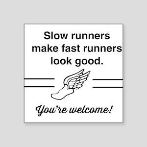 Slow runners make fast look good Sticker