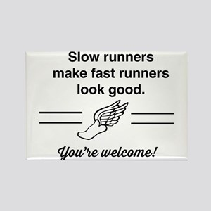 Slow runners make fast look good Magnets