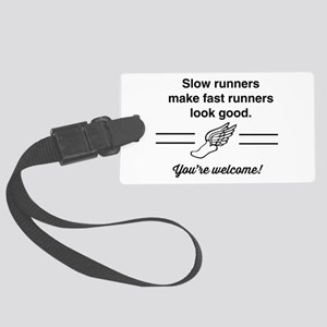 Slow runners make fast look good Luggage Tag