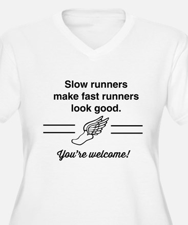 Slow runners make fast look good Plus Size T-Shirt