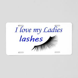 Love my ladies lashes Aluminum License Plate