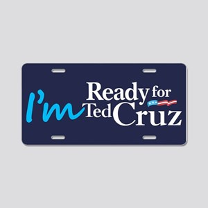 I'm Ready for Ted Cruz Aluminum License Plate