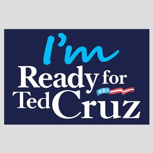 I'm Ready for Ted Cruz Large Poster