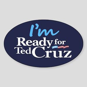 I'm Ready for Ted Cruz Sticker (Oval)