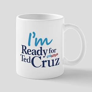 I'm Ready for Ted Cruz Mug