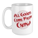 All Goods Come From China Large Mug