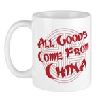 All Goods Come From China Mug