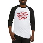 All Goods Come From China Baseball Jersey