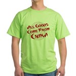 All Goods Come From China Green T-Shirt