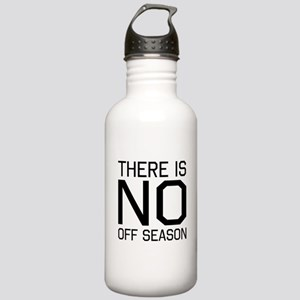 There is no off season Water Bottle