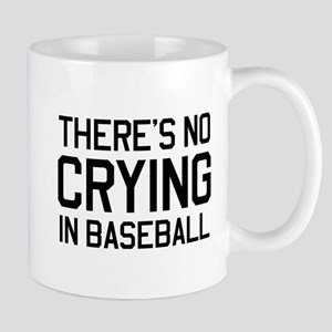 There's no crying in baseball Mugs
