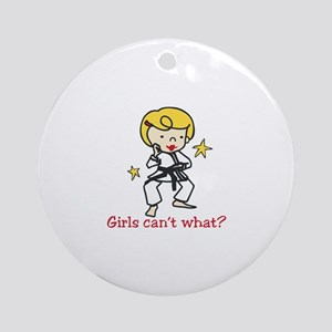 Girls Cant What? Ornament (Round)