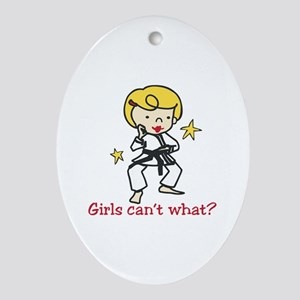 Girls Cant What? Ornament (Oval)