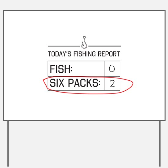 Today's fishing report Yard Sign
