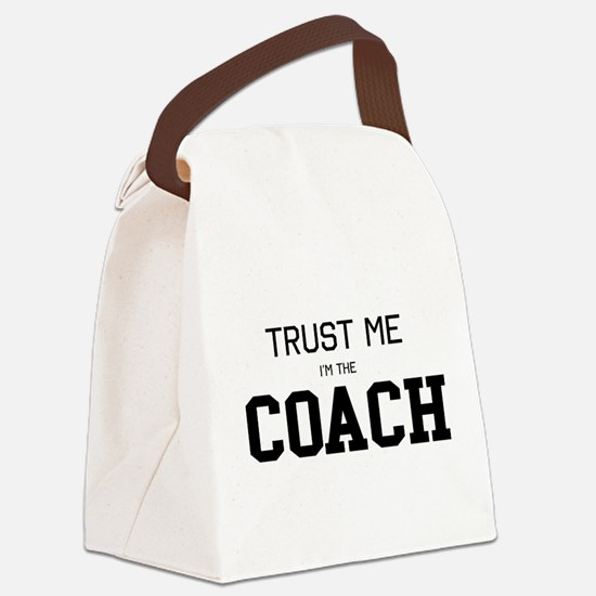 Trust me I'm the coach Canvas Lunch Bag