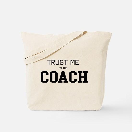Trust me I'm the coach Tote Bag