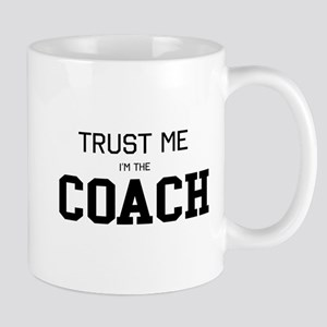 Trust me I'm the coach Mugs