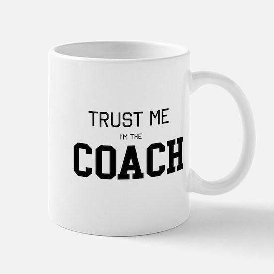 Trust me I'm the coach Mugs