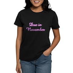 Due In November Women's Dark T-Shirt