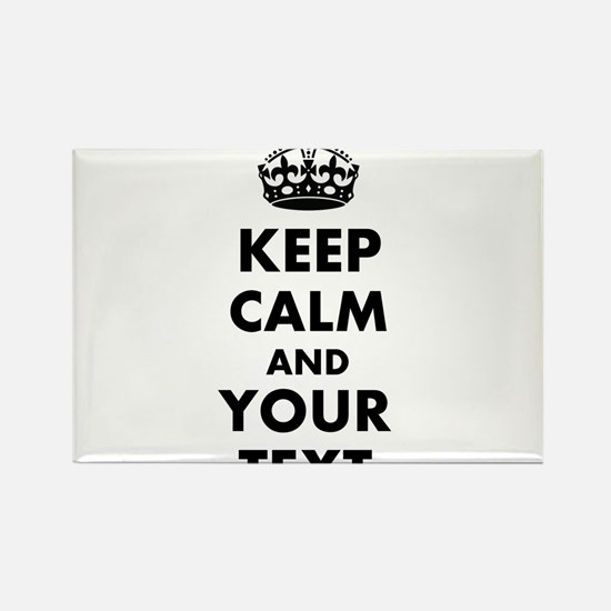 Personalized Keep Calm and carry on Magnets