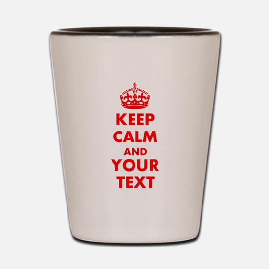 Personalized Keep Calm and carry on Shot Glass