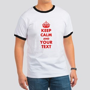 Personalized Keep Calm and carry on Ringer T