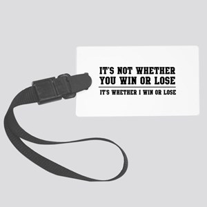 Whether win or lose Luggage Tag
