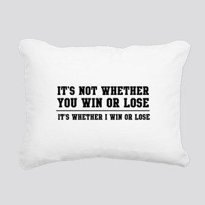 Whether win or lose Rectangular Canvas Pillow