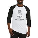 keep calm otter on - b Baseball Jersey