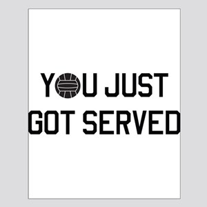 You got served vollyball Posters