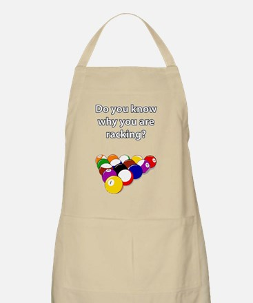 Do you know why you are racking? Apron