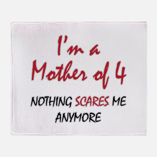 Nothing Scares Mom 4 Throw Blanket