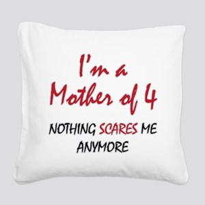 Nothing Scares Mom 4 Square Canvas Pillow
