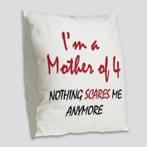 Nothing Scares Mom 4 Burlap Throw Pillow