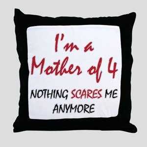 Nothing Scares Mom 4 Throw Pillow
