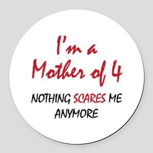 Nothing Scares Mom 4 Round Car Magnet